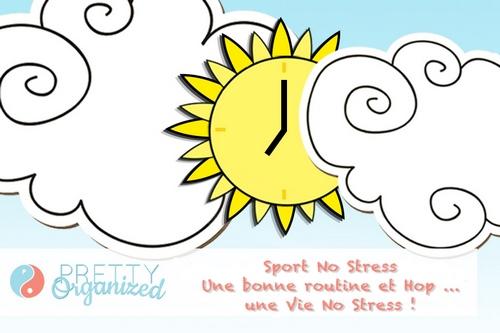 Routine journalière = No Stress garanti